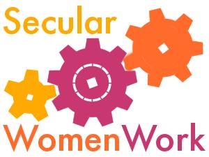 "Graphic of three interlocking gears in yellow, maroon, and orange. Text reads, ""Secular Women Work""."