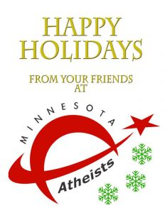 Graphic reads: Happy holidays from your friends at Minnesota Atheists, with red MNA logo and green snowflakes.