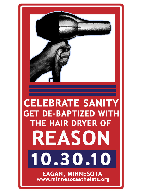 "Poster inviting attendees to ""Get de-baptized with the hair dryer of reason""."