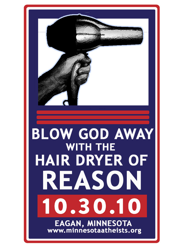 "Poster inviting attendees to ""Blow God away with the hair dryer of reason""."