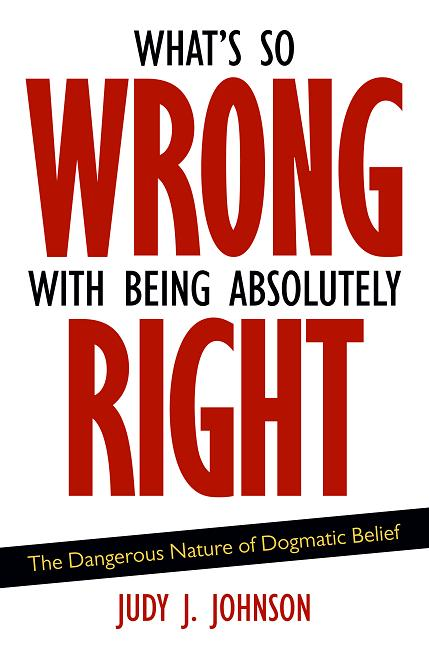 Text cover of What's So Wrong with Being Absolutely Right.